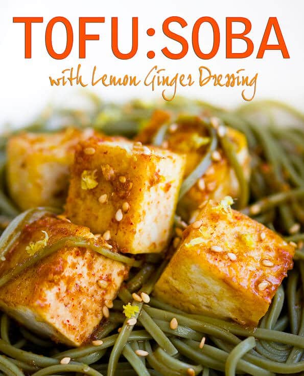 Tofu and Soba Noodles with Lemon Ginger Dressing - Steamy Kitchen ...