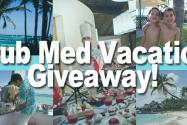 Best Giveaway Ever: Club Med Vacation!