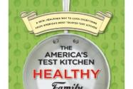 Giveaway: America's Test Kitchen Healthy Family Cookbook
