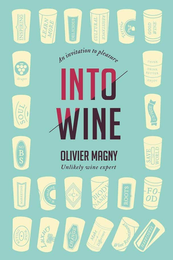 INTO WINE - Wine Book by Olivier Magny- low res