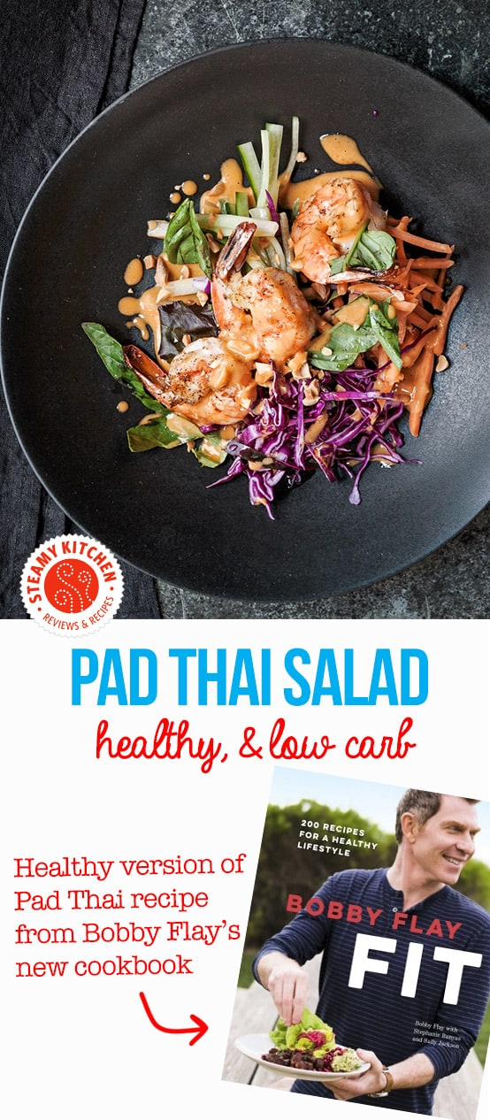 Healthy Pad Thai recipe! Take away the carb-heavy noodles and turn Pad Thai into a crunchy, lean protein salad. From Bobby Flay's new cookbook: Bobby Flay Fit.