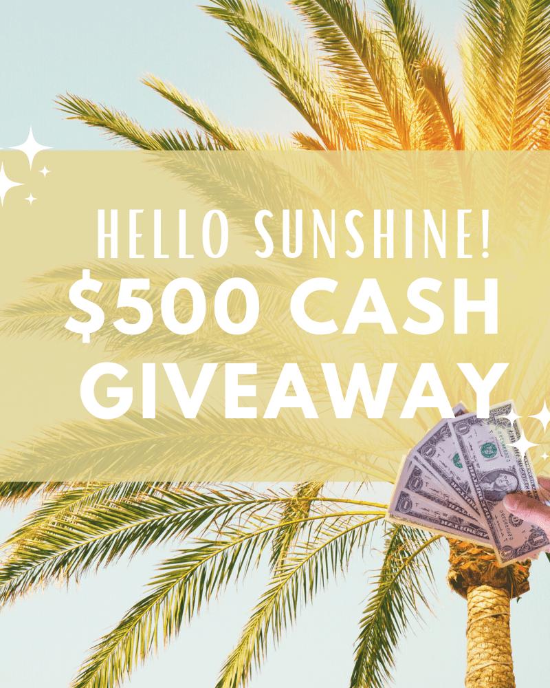 Hello Sunshine! $500 Cash Giveaway