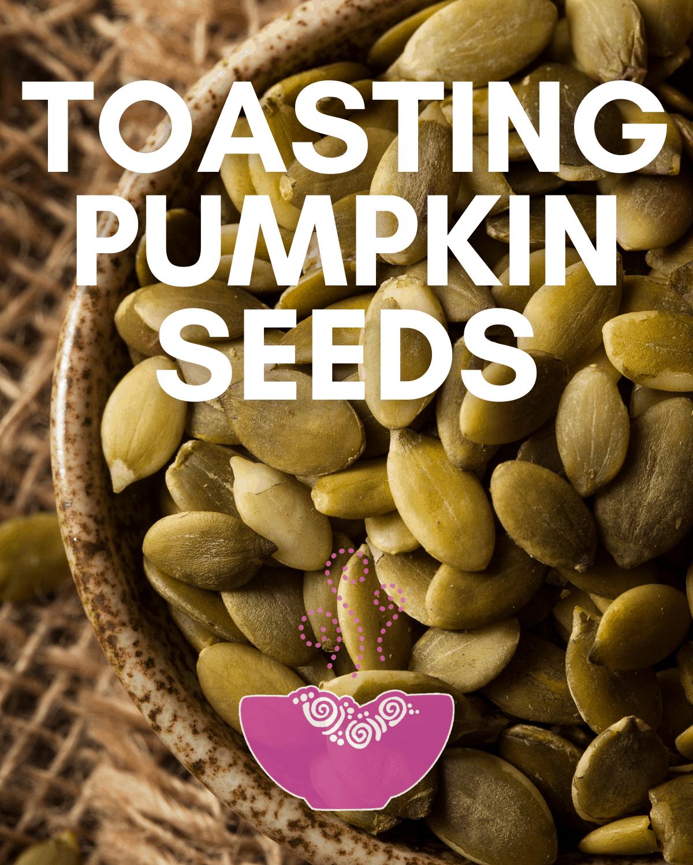 How to Toast Pumpkin Seeds (Pepitas)