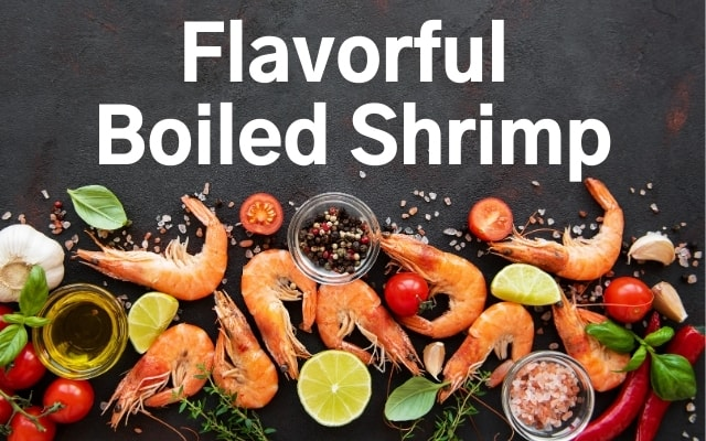 Flavorful Boiled Shrimp Recipe