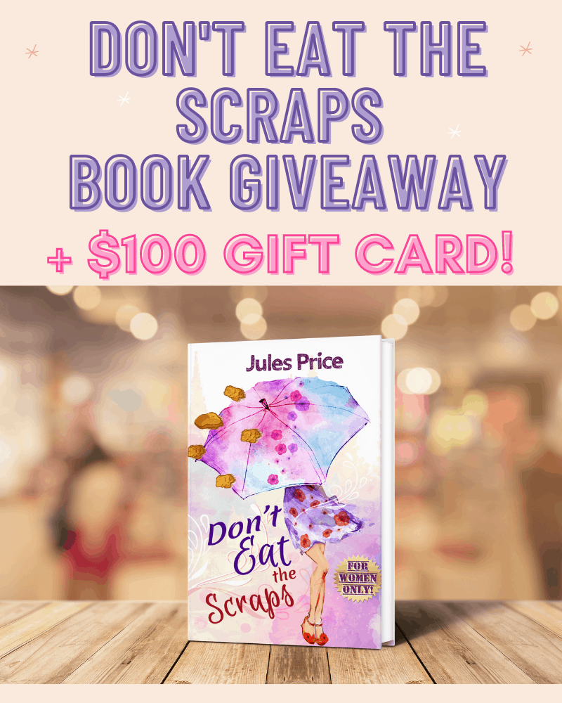 """Don't Eat the Scraps"" Book and $100 Gift Card GiveawayEnds in 19 days."