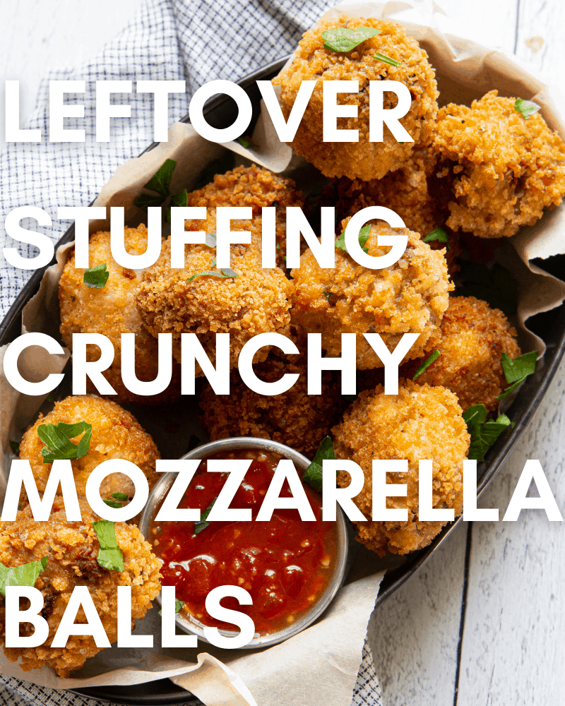 Leftover Thanksgiving Stuffing: Crunchy Mozzarella Balls