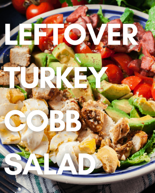 Leftover Turkey Cobb Salad