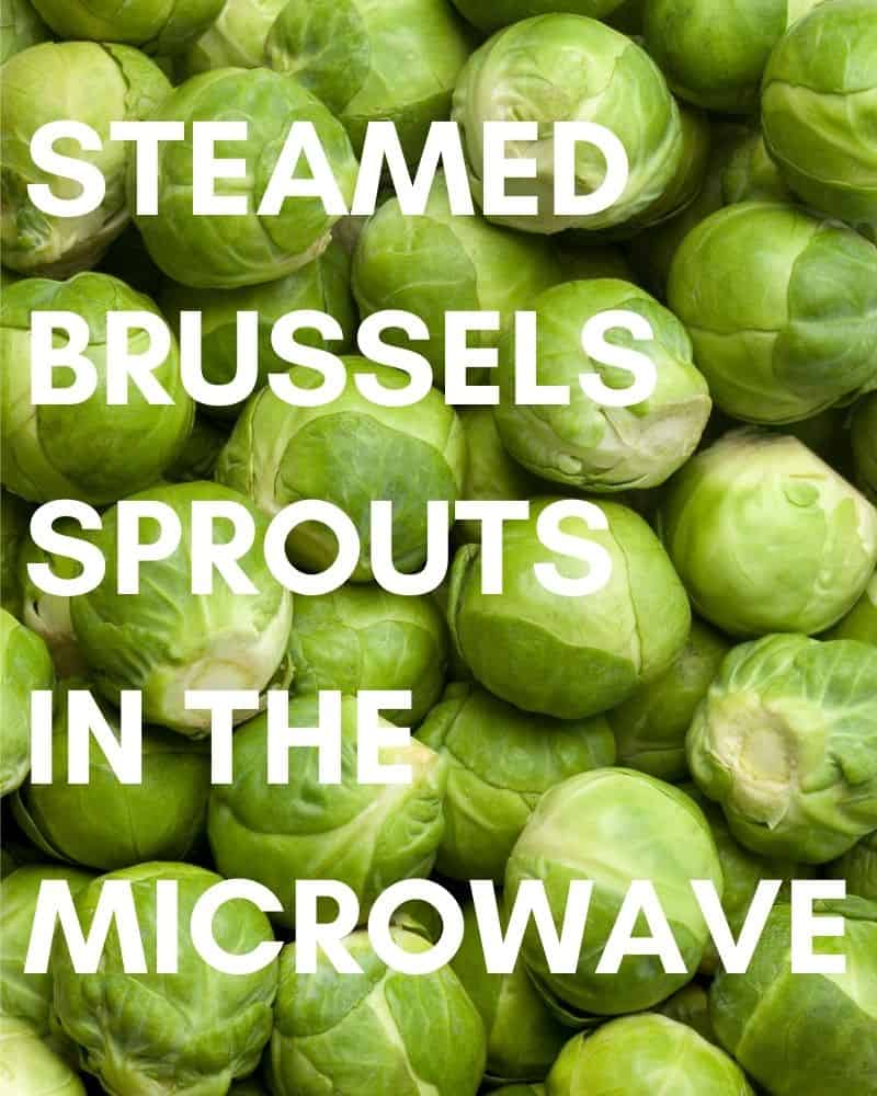 Steamed Brussels Sprouts in the Microwave