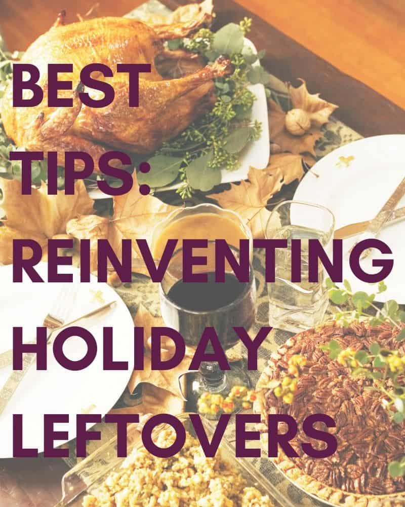 Our Best Tips for Reinventing Thanksgiving Leftovers