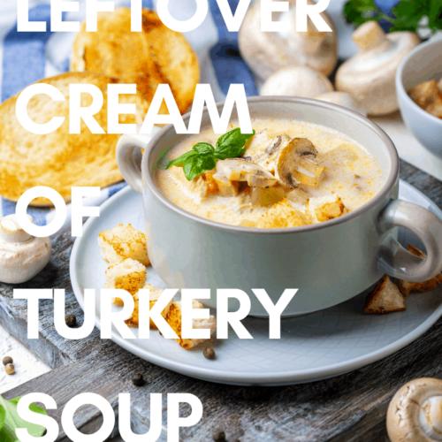 Leftover Cream of Turkey Soup