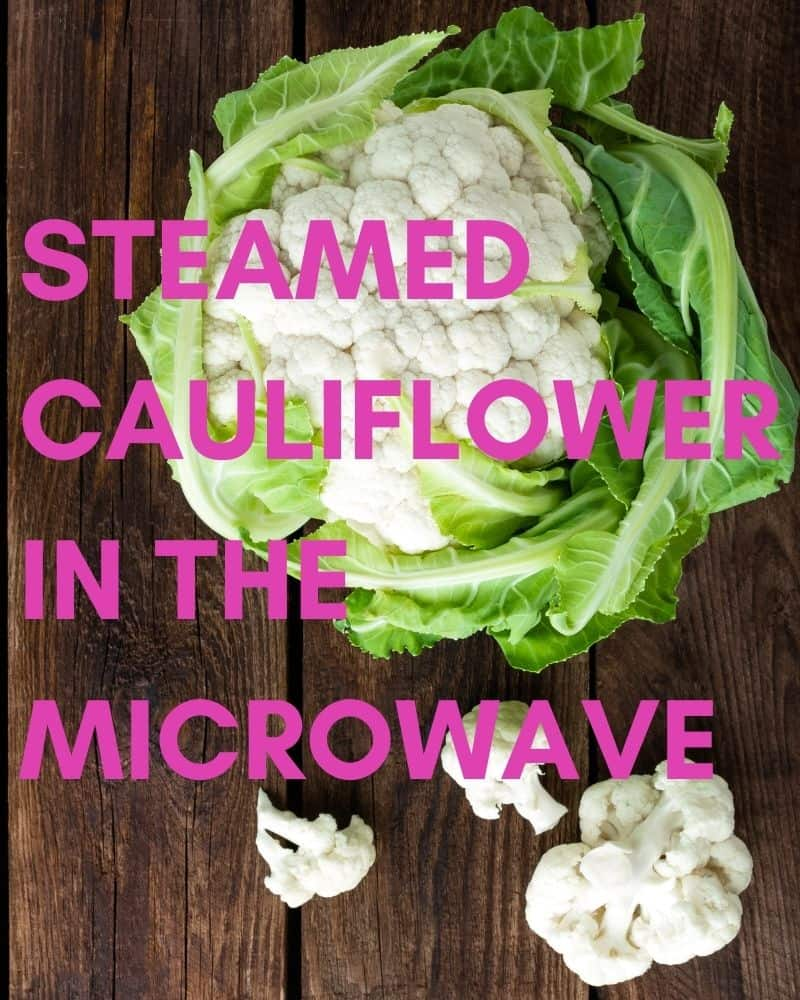 Steamed Cauliflower in the Microwave