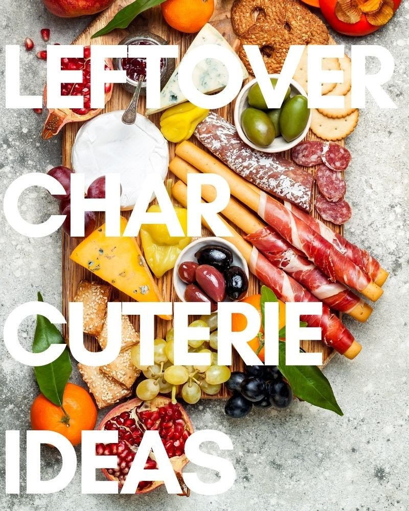 What to Do with Charcuterie Leftovers