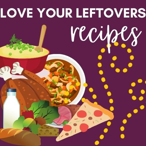 Love Your Leftovers Series