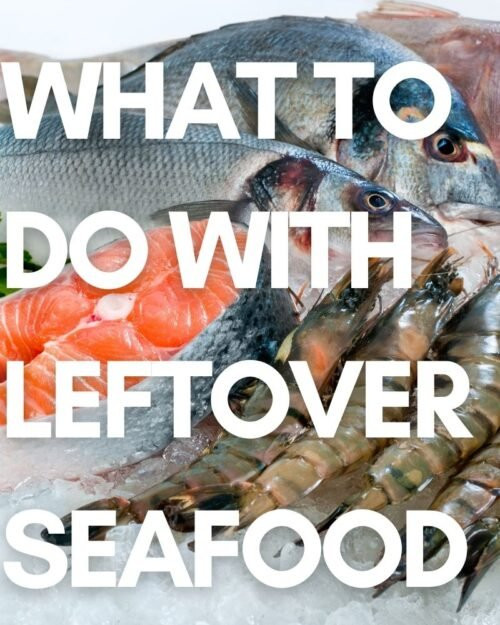 What to Do with Leftover Seafood
