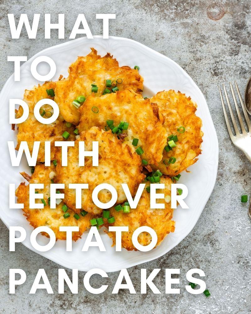 What to do with Leftover Potato Pancakes (Latkes)