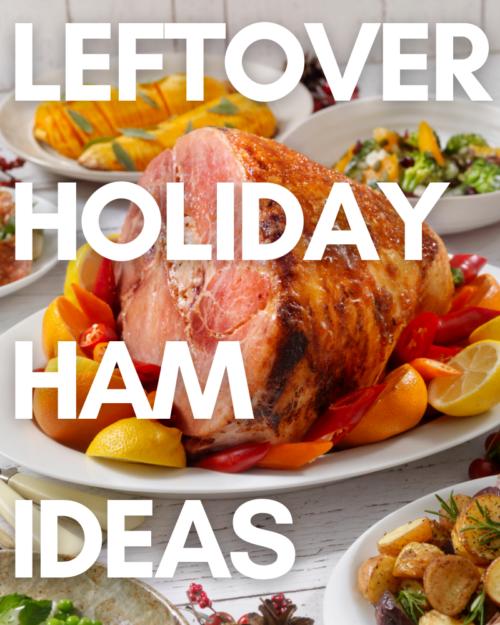holiday ham recipes.