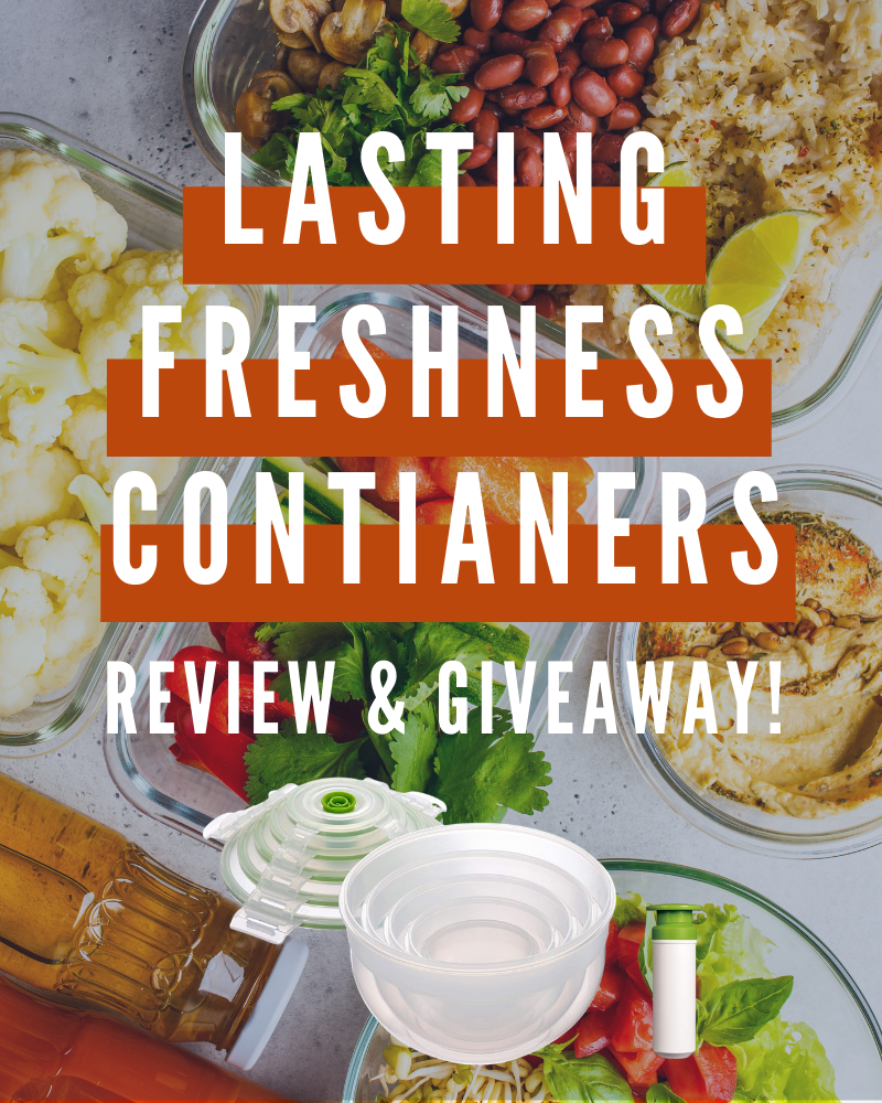 Lasting Freshness Containers Review and GiveawayEnds in 60 days.