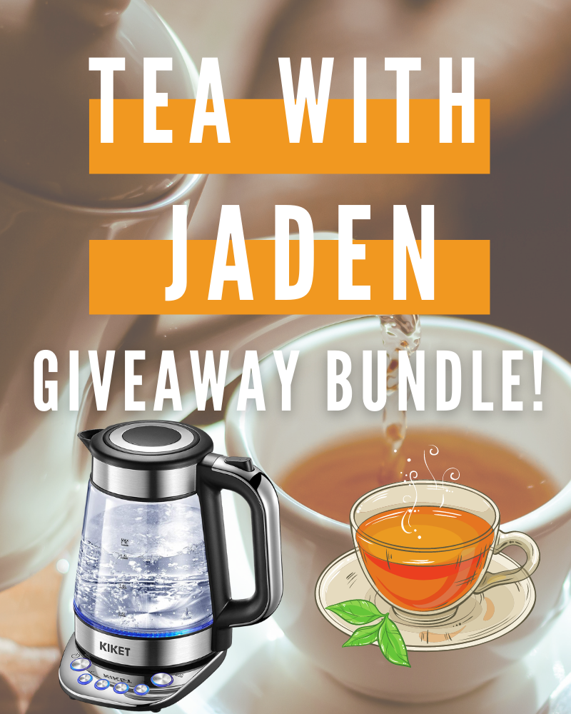 Tea With Jaden GiveawayEnds in 25 days.