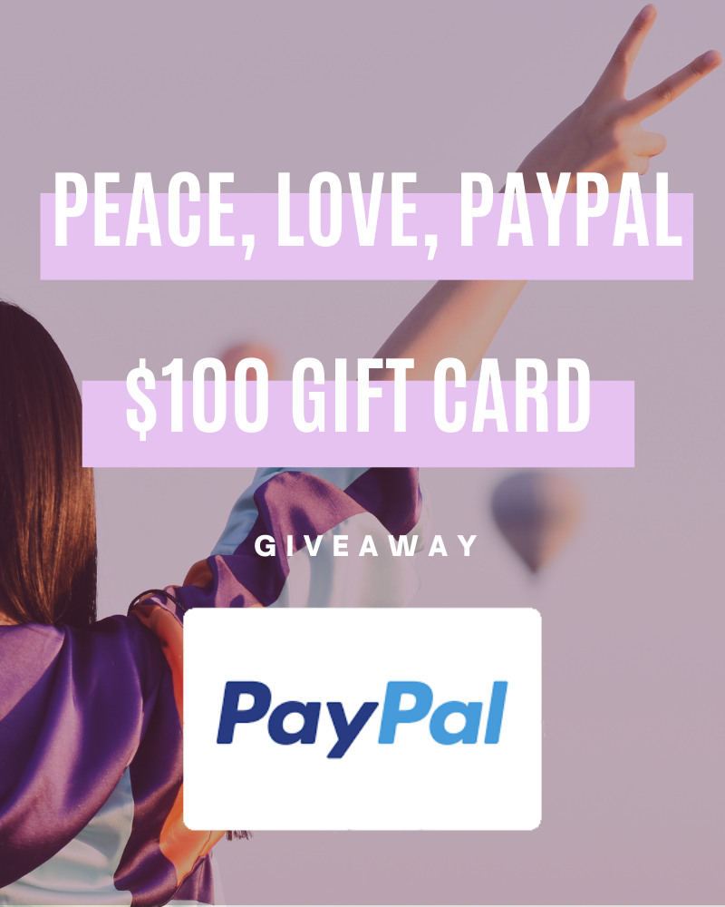 Peace, Love, PayPal $100 Gift Card GiveawayEnds in 60 days.