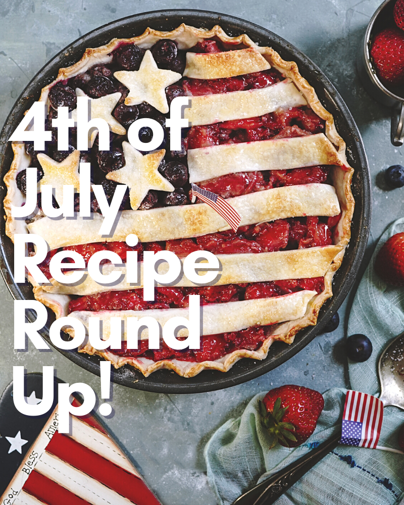 July 4th Recipe Round Up!