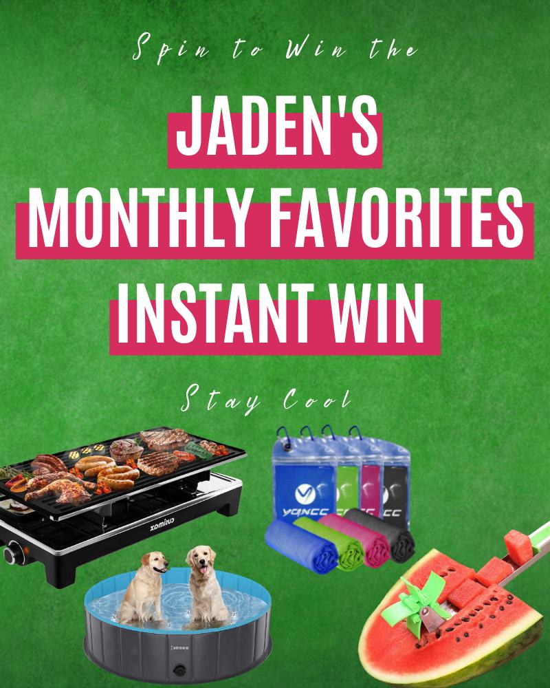 Jaden's Monthly Favorites Instant Win GameEnds in 66 days.