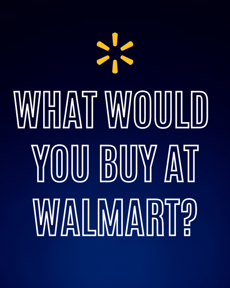 what would you buy at walmart
