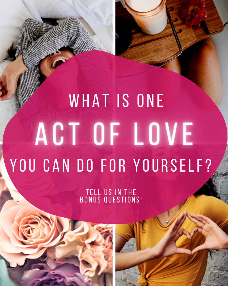 whats one act of self love you can do for yourself?