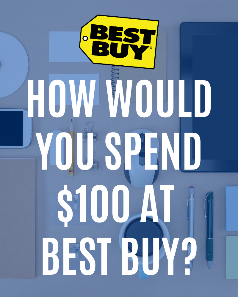 how would you spend $100 at best buy