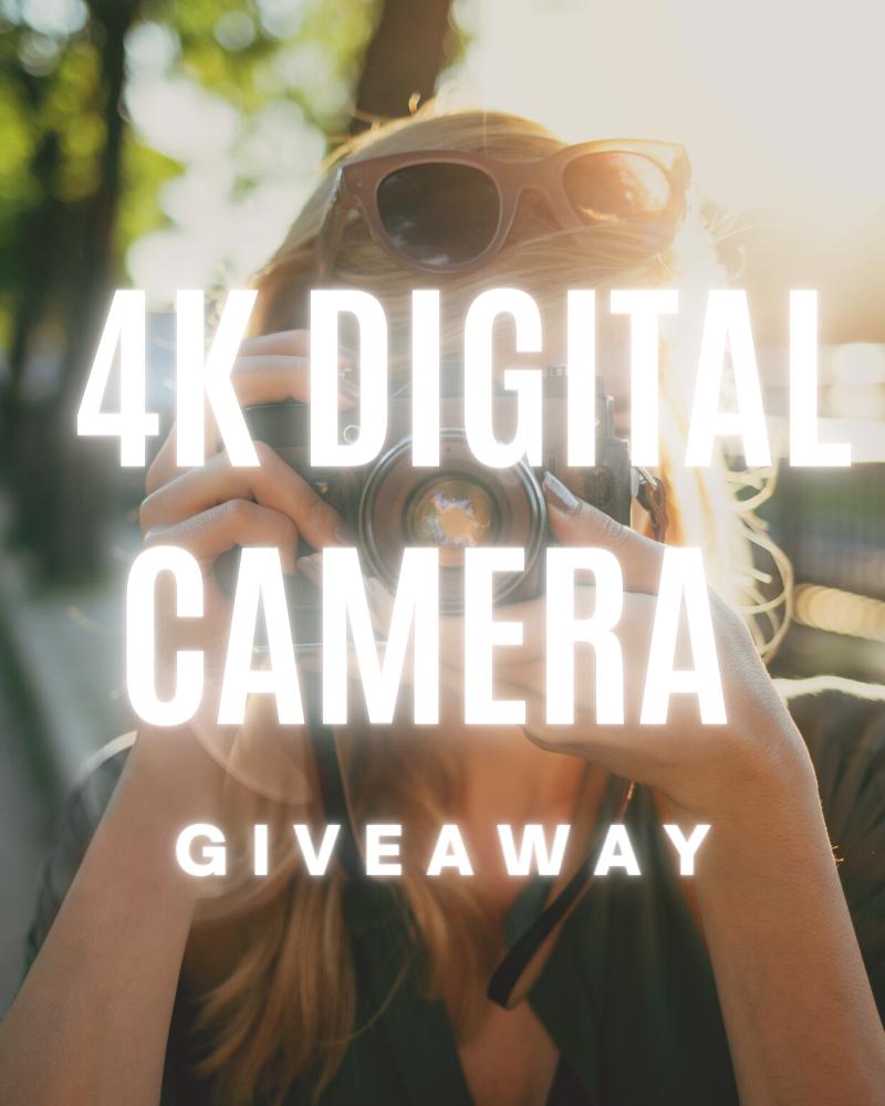 4K Digital Camera GiveawayEnds in 77 days.