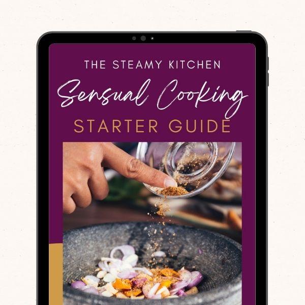 Sensual Cooking Starter Guide