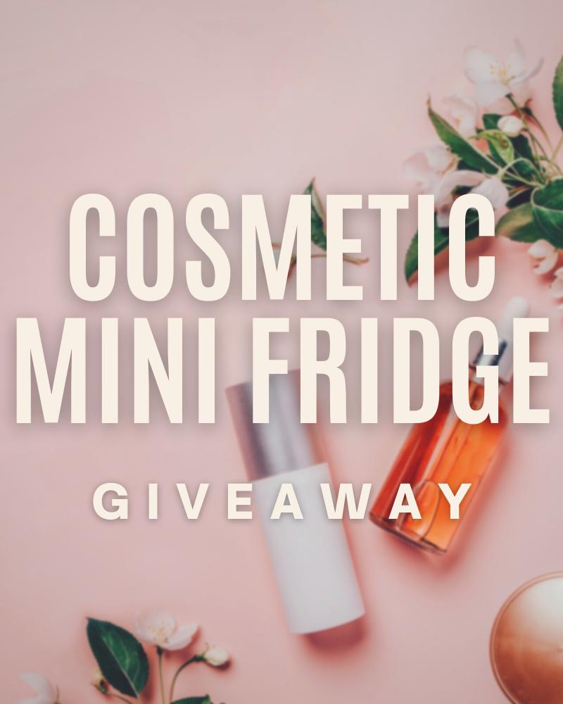 Cosmetic Mini Fridge GiveawayEnds in 77 days.