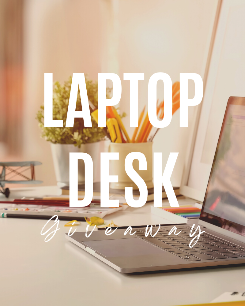 Laptop Desk GiveawayEnds in 84 days.